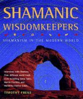 Shamanic Wisdomkeepers: Shamanism in the Modern World