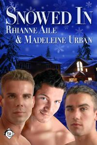Snowed In by Rhianne Aile