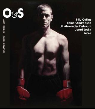O&S (Oranges & Sardines) - Volume 2, Issue 1, Spring 2009 by Billy Collins