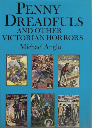 Penny Dreadfuls and Other Victorian Horrors by Michael Anglo