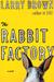 The Rabbit Factory