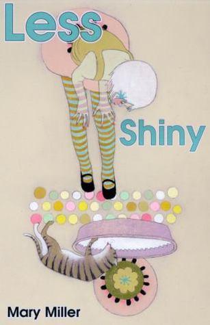 Less Shiny