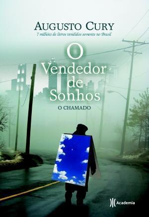 O Vendedor De Sonhos O Chamado By Augusto Cury