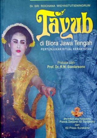Tayub di Blora, Jawa Tengah: Seni Pertunjukan Ritual Kerakyatan