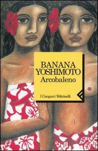 Arcobaleno by Banana Yoshimoto