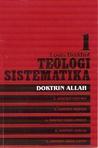 Teologi Sistematika volume 1: Doktrin Allah