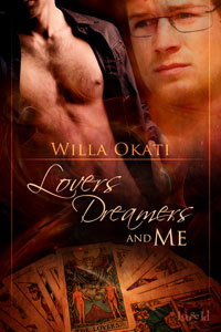 Lovers, Dreamers and Me by Willa Okati