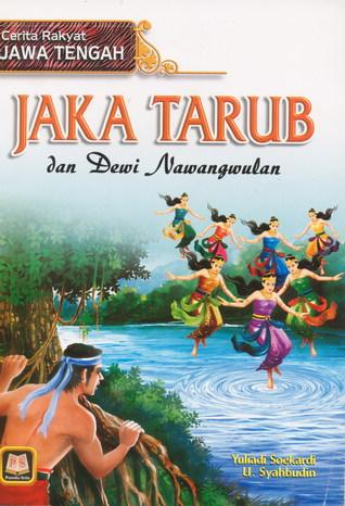 Cerita Rakyat Jawa Tengah Jaka Tarub Dan Dewi Nawang Wulan By