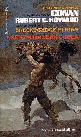A Gent From Bear Creek by Robert E. Howard