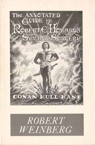 The Annotated Guide to Robert E. Howard's Sword & Sorcery