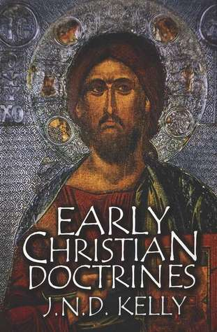 Early Christian Doctrines by J.N.D. Kelly