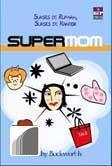 Supermom by Kathy Buckworth