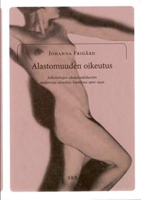 Alastomuuden oikeutus by Johanna Frigård