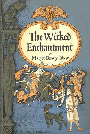 The Wicked Enchantment by Margot Benary-Isbert