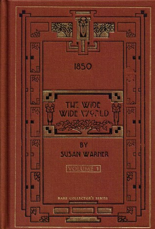 The Wide Wide World Volume 1 By Susan Bogert Warner