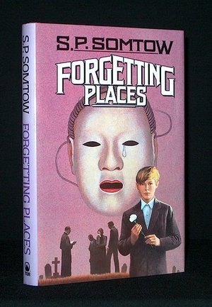 Forgetting Places by S.P. Somtow