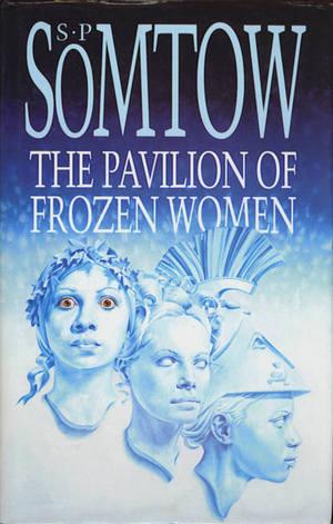 The Pavilion of Frozen Women: Stories