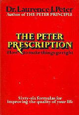 Ebook The Peter Prescription; How to Be Creative, Confident and Competent by Laurence J. Peter read!
