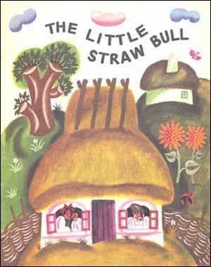 The Little Straw Bull: A Ukrainian Folk Tale