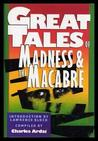 Great Tales of Madness and Macabre