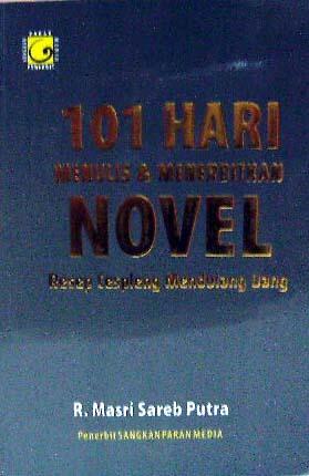 101 Hari Menulis & Menerbitkan Novel : Resep Cespleng Mendulang Uang ePUB iBook PDF -