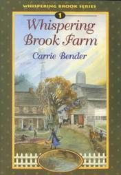 Whispering Brook Farm by Carrie Bender