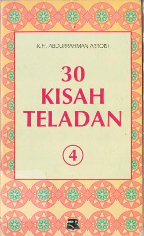 30 Kisah Teladan Vol 4 by Abdurrahman Arroisi