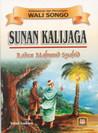Wali Songo : Sunan Kalijaga / Raden Mahmud Syahid