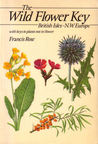 The Wild Flower Key: A Guide To Plant Identification In The Field With And Without Flowers