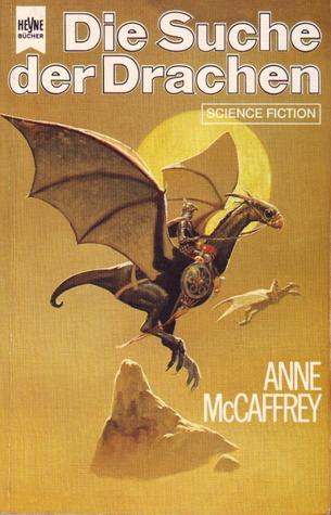 Die Suche der Drachen (Die Drachenreiter von Pern, #2)