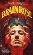Brain Rose by Nancy Kress