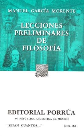 Ebook Lecciones Preliminares de Filosofía. (Sepan Cuantos, #164) by Manuel García Morente PDF!