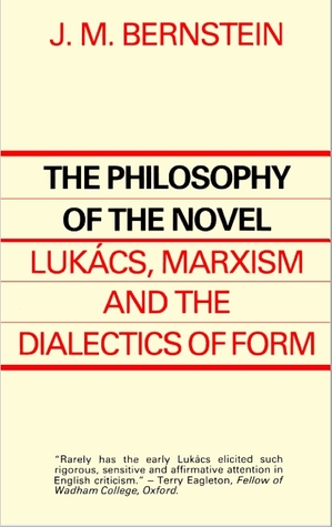 The Philosophy of the Novel: Lukács, Marxism and the Dialectics of Form