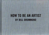 How To Be An Artist by Bill Drummond