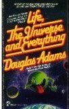 Life, the Universe and Everything by Douglas Adams