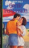 Gentle Persuasion (Kismet #158)