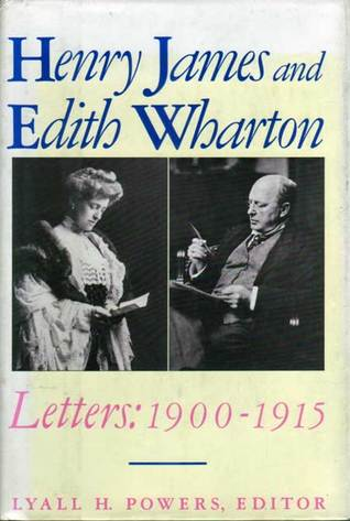 Henry James and Edith Wharton: Letters, 1900-1915