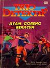 Ayam Goreng Beracun (Trio Detektif, #2)