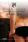 Unfair Advantage (Diablo Blanco Club, #1)
