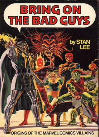 Bring on the Bad Guys: Origins of the Marvel Comics Villains