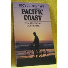 Bicycling the Pacific Coast by Tom Kirkendall