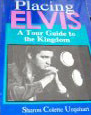Placing Elvis: A Tour Guide to the Kingdom