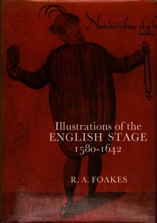 Illustrations of the English Stage, 1580-1642