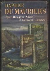Three Romantic Novels of Cornwall: Rebecca/Frenchmans Creek/Jamaica Inn