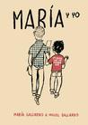 María y yo by Miguel Gallardo