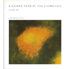 A Guided Tour of the Living Cell, Volume One