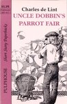 Uncle Dobbin's Parrot Fair (Newford)