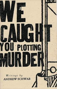 We Caught You Plotting Murder