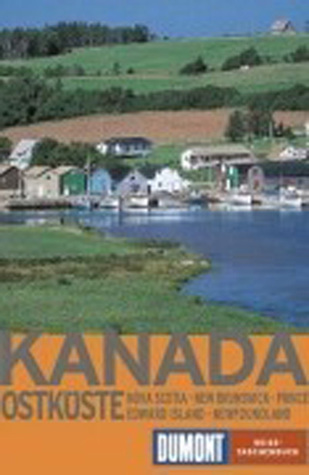 Kanada - Ostküste. Nova Scotia, New Brunswick, Prince Edward ... by Inken Herzig