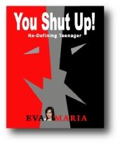 You shut up - Re-Defining Teenager by Eva Maria Salikhova